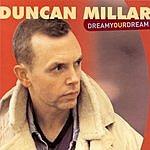 Duncan Millar Dream Your Dream