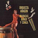 Orquesta Aragón Maracas, Bongo Y Conga