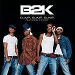 B2K Bump, Bump, Bump (3-Track Maxi-Single)