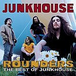 Junkhouse Rounders: The Best Of Junkhouse