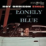 Roy Orbison Sings Lonely & Blue (Remastered/Bonus Tracks)