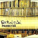 Fatboy Slim Praise You (3 Track Maxi-Single)