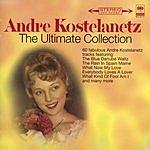 André Kostelanetz The Ultimate Collection