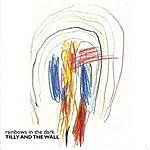 Tilly And The Wall Rainbows In The Dark/Bad Education