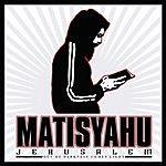 Matisyahu Jerusalem (Out Of Darkness Comes Light) (Single)
