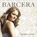 Barcera Secret Of Love (Remixes)