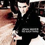 John Mayer No Such Thing (Maxi-Single)