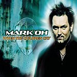 Mark 'Oh When The Children Cry (3-Track Maxi-Single)