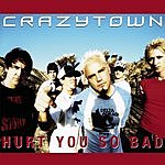 Crazy Town Hurt You So Bad (Maxi-Single)