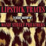 Manic Street Preachers Lipstick Traces: A Secret History of Manic Street Preachers (Limited Edition)