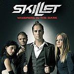 Skillet Whispers In The Dark (Single)