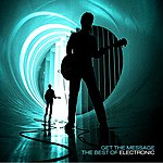 Electronic Get The Message: The Best Of Electronic