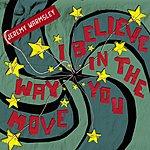 Jeremy Warmsley I Believe In The Way You Move (XFM Session)/Pony Dream