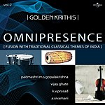 Padmashri M.S. Gopalakrishna Golden Krithis, Vol.2: Omnipresence (Fusion With Traditional Classical Themes Of India)