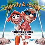Mandy & Randy Nothing's Gonna Stop Us Now (3-Track Maxi-Single)