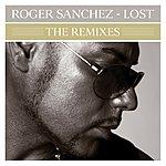 Roger Sanchez Lost (Remixes)