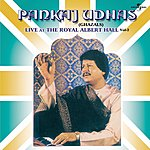 Pankaj Udhas Live At The Royal Albert Hall, Vol.2