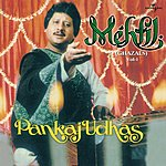 Pankaj Udhas Mehfil, Vol.1 (Live)