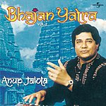 Anup Jalota Bhajan Yatra, Vol.2