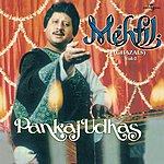 Pankaj Udhas Mehfil, Vol.2 (Live)