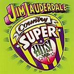 Jim Lauderdale Country Super Hits, Vol.1