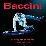 Francesco Baccini La Notte Non Dormo Mai: Live On Tour 2002