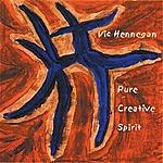 Vic Hennegan Pure Creative Spirit