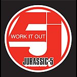 Jurassic 5 Work It Out/What's Golden
