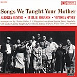 Alberta Hunter Songs We Taught Your Mother
