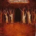 The Deep Dark Woods The Deep Dark Woods