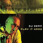 DJ Dean Play It Hard (5-Track Maxi-Single)