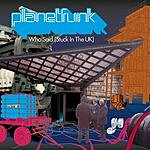 Planet Funk Who Said (Stuck In The UK) (4-Track Maxi-Single)