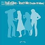 Rui Da Silva Kismet Records: Touch Me (Double 99 Mixes)