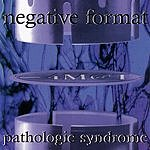 Negative Format Pathologic Syndrome