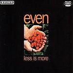 E. Ven Less Is More