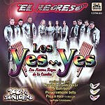 Los Yes Yes El Regreso