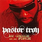 Pastor Troy By Choice Or By Force (Edited Version)