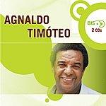 Agnaldo Timóteo Nova Bis: Agnaldo Timoteo