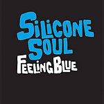 Silicone Soul Feeling Blue (5-Track Single)