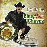 Chuy Chavez Al Mil Por Uno