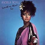 Angela Bofill Something About You (Remastered)