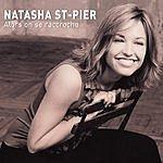 Natasha St. Pier Alors On Se Raccroche/Tous Les Au-Revoir Se Ressemblent