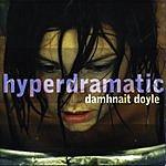 Damhnait Doyle Hyperdramatic