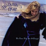 Blackmore's Night The Times Are A Changin'/Sake Of Song (Single)