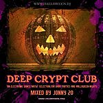 Jonny 20 Deep Crypt Club: An Electronic Dance Music Collection For Dark Parties And Halloween Nights