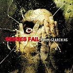 Senses Fail Still Searching