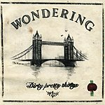 Dirty Pretty Things Wondering (3-Track Maxi-Single)