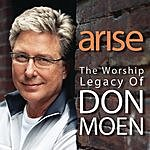 Don Moen Arise: The Worship Legacy Of Don Moen