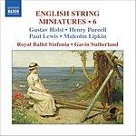 Gavin Sutherland English String Miniatures, Vol.6