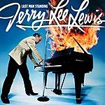 Jerry Lee Lewis Last Man Standing (Bonus Track)